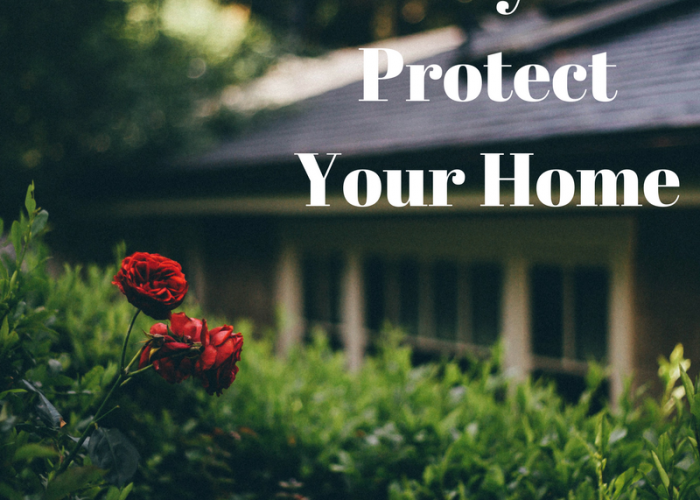 Three Ways to Protect Your Home